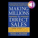 Making Millions in Direct Sales: The 8 Essential Activities Direct Sales Managers Must Do Every Day to Build a Successful Team and Earn More Money The 8 Essential Activities Direct Sales Managers Must Do Every Day to Build a Successful Team and Ea, Michael G. Malaghan