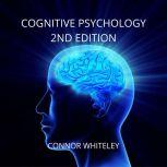 Cognitive Psychology 2nd Edition, Connor Whiteley
