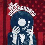 Vinyl Underground,  The, Rob Rufus