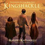 Kingshackle The Conjurer Fellstone Book Three, Marjory Kaptanoglu