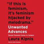 Unwanted Advances Sexual Paranoia Comes to Campus, Laura Kipnis
