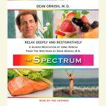 Relax Deeply and Restoratively A Guided Meditation from THE SPECTRUM, Dean Ornish, M.D.