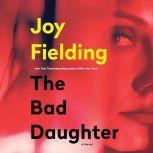 The Bad Daughter, Joy Fielding