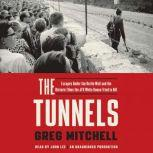 The Tunnels Escapes Under the Berlin Wall and the Historic Films the JFK White House Tried to Kill, Greg Mitchell