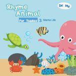 Rhyme Animal For Toddles 3 Marine Animal Books For Kids, Dr. MC
