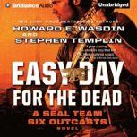 Easy Day for the Dead, Howard E. Wasdin