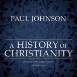 A History of Christianity, Paul Johnson