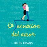 La ecuacin del amor (The Kiss Quotient), Helen Hoang