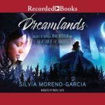 Dreamlands Two Novellas, Silvia Moreno-Garcia