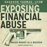 Exposing Financial Abuse When Money Is A Weapon, Shannon Thomas LCSW