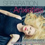 Separation Anxieties First-Time Lesbian Divorcee Erotica, Giselle Renarde