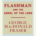 Flashman and the Angel of the Lord, George MacDonald Fraser