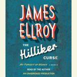 The Hilliker Curse My Pursuit of Women, James Ellroy