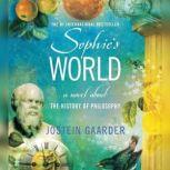 Sophie's World A Novel About the History of Philosophy, Jostein Gaarder