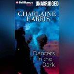 Dancers in the Dark, Charlaine Harris