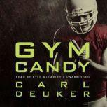 Gym Candy, Carl Deuker