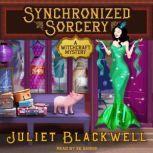 Synchronized Sorcery, Juliet Blackwell