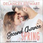 Second Chance Spring, Delancey Stewart
