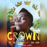 Crown An Ode to the Fresh Cut, Derrick Barnes