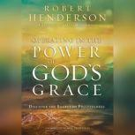 Operating in the Power of God's Grace Discover the Secret of Fruitfulness, Robert Henderson