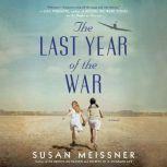 The Last Year of the War, Susan Meissner
