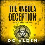 THE ANGOLA DECEPTION A Global Conspiracy Thriller, DC Alden