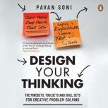 Design Your Thinking Resolving 10 Career Dilemmas for Extraordinary Success, Pavan Soni