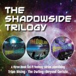 The Shadowside Trilogy A three-book sci-fi fantasy series containing Trion Rising, The Owling, and Beyond Corista, Gabrielle de Cuir