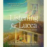Listening for Lucca, Suzanne LaFleur