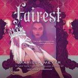 Fairest The Lunar Chronicles: Levana's Story, Marissa Meyer