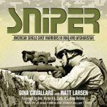 Sniper American Single-Shot Warriors in Iraq and Afghanistan, Gina Cavallaro