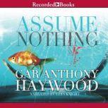 Assume Nothing, Gar Anthony Haywood