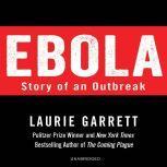 Ebola Story of an Outbreak, Laurie Garrett