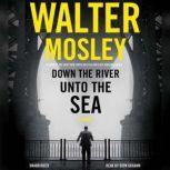 Down the River unto the Sea, Walter Mosley