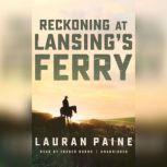 Reckoning at Lansings Ferry, Lauran Paine