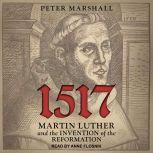 1517 Martin Luther and the Invention of the Reformation, Peter Marshall