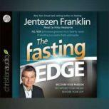 The Fasting Edge Recover your passion. Reclaim your purpose. Restore your joy., Jentezen Franklin