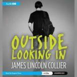 Outside Looking In, James Lincoln Collier