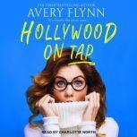 Hollywood on Tap, Avery Flynn