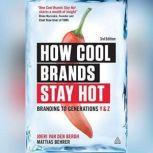How Cool Brands Stay Hot Branding to Generations Y and Z, Joeri Van den Bergh
