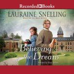 Believing the Dream, Lauraine Snelling