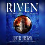 Riven, Sever Bronny