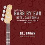 Hotel California A Bass Lesson on the Style of The Eagles, Bill Brown