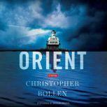 Orient, Christopher Bollen