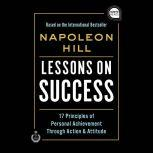 Lessons on Success 17 Principles of Personal Achievement - Through Action & Attitude, Napoleon Hill