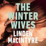The Winter Wives, Linden MacIntyre