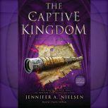 Captive Kingdom, Jennifer A. Nielsen