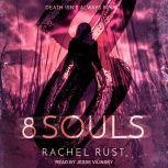 8 Souls, Rachel Rust