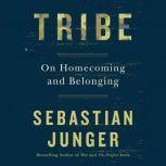 Tribe On Homecoming and Belonging, Sebastian Junger