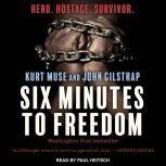 Six Minutes to Freedom, John Gilstrap
